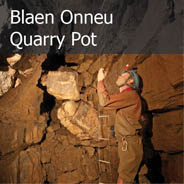 Blaen Onneu Quarry Pot